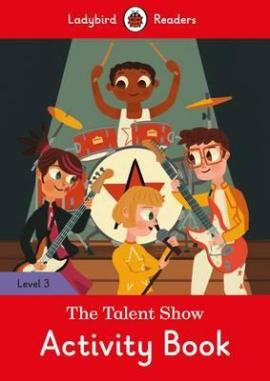 The Talent Show Activity Book - Ladybird Readers Level 3 - фото книги