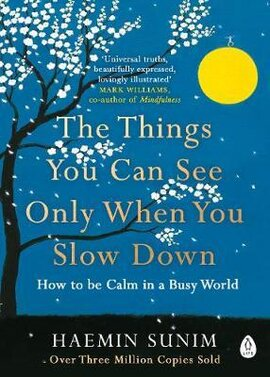 The Things You Can See Only When You Slow Down. How to be Calm in a Busy World - фото книги