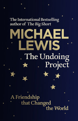 The Undoing Project: A Friendship that Changed the World - фото книги