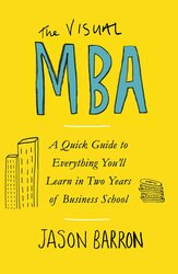 The Visual MBA : A Quick Guide to Everything You'll Learn in Two Years of Business School - фото обкладинки книги
