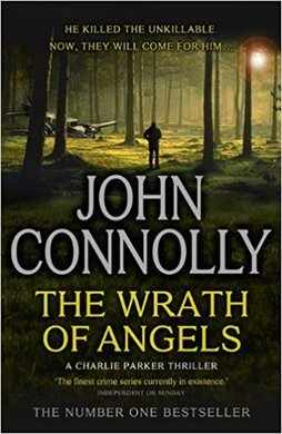 The Wrath of Angels : A Charlie Parker Thriller: 11 - фото книги