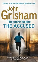 Theodore Boone: The Accused : Theodore Boone 3 - фото обкладинки книги