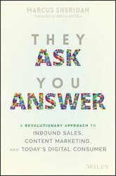 They Ask You Answer : A Revolutionary Approach to Inbound Sales, Content Marketing, and Today's Digital Consumer - фото обкладинки книги