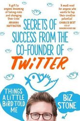 Things A Little Bird Told Me: Secrets of Success form the Co-Founder of Twitter - фото обкладинки книги