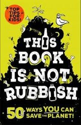 This Book is Not Rubbish : 50 Ways to Ditch Plastic, Reduce Rubbish and Save the World! - фото обкладинки книги