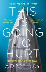This is Going to Hurt: Secret Diaries of a Junior Doctor - фото обкладинки книги