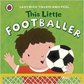 This Little Footballer: Ladybird Touch and Feel - фото обкладинки книги