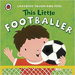 This Little Footballer: Ladybird Touch and Feel - фото книги