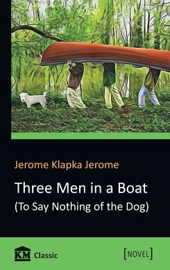 Three Men in a Boat (To Say Nothing of the Dog) - фото книги