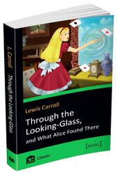 Through the Looking-Glass, and What Alice Found There - фото обкладинки книги