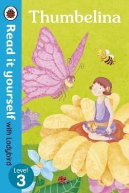 Thumbelina - Read it yourself with Ladybird: Level 3 - фото книги