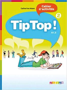 Tip Top! 2 Cahier d'activites - фото книги