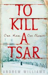 To Kill a Tsar - фото обкладинки книги