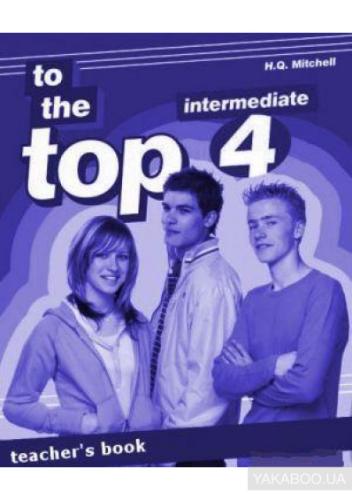 Книга для вчителя To the Top 4 Teacher's Book