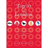 Top 10 of London : 250 lists about London that will simply amaze you! - фото обкладинки книги