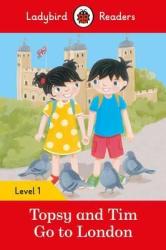 Topsy and Tim: Go to London - Ladybird Readers Level 1 - фото обкладинки книги