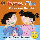 Topsy and Tim: Go to the Dentist - фото обкладинки книги