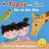 Topsy and Tim: Go to the Zoo - фото обкладинки книги