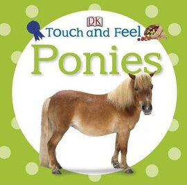 Touch and Feel. Ponies - фото книги