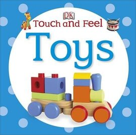 Touch and Feel. Toys - фото книги
