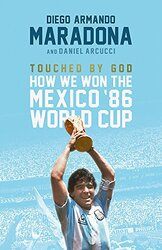 Touched by God: How We Won the Mexico '86 World Cup - фото обкладинки книги