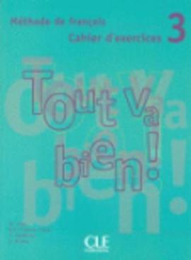 Tout va bien ! : Cahier d'exercices + CD-audio 3 - фото книги