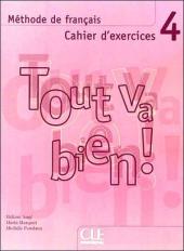 Tout va bien ! : Cahier d'exercices + CD-audio 4 - фото обкладинки книги