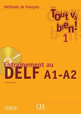 Tout va bien ! : Cahier Delf A1/A2 + CD Audio 1 - фото книги