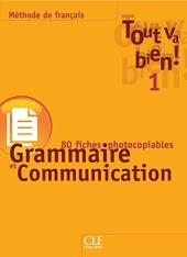 Tout va bien ! : Fichier de grammaire et de communication 1 - фото обкладинки книги
