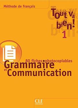 Tout va bien ! : Fichier de grammaire et de communication 1 - фото книги