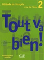Tout va bien ! : Livre de l'eleve 2 - фото обкладинки книги