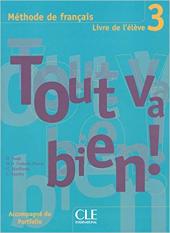 Tout va bien ! : Livre de l'eleve 3 - фото обкладинки книги