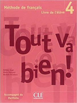 Tout va bien ! : Livre de l'eleve 4 - фото книги