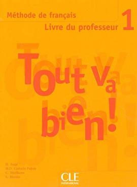 Tout va bien ! : Livre du professeur 1 - фото книги