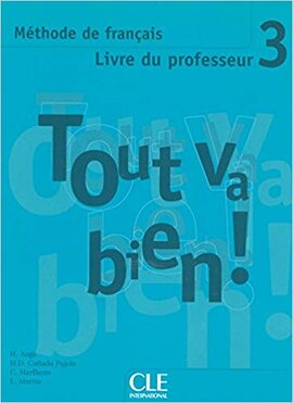 Tout va bien ! : Livre du professeur 3 - фото книги