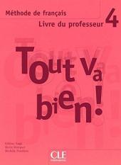 Tout va bien ! : Livre du professeur 4 - фото обкладинки книги