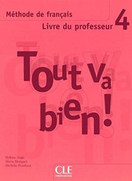 Tout va bien ! : Livre du professeur 4 - фото книги