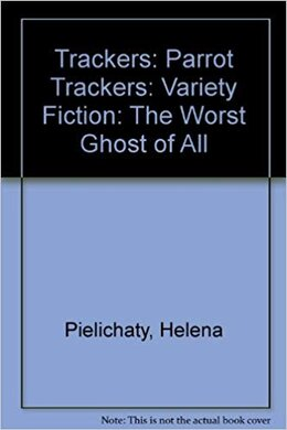 Trackers: Parrot Trackers: Variety Fiction: The Worst Ghost of All - фото книги