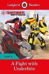 Transformers: A Fight with Underbite - Ladybird Readers Level 4 - фото обкладинки книги