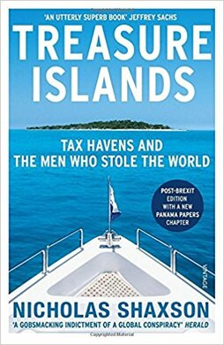 Treasure Islands: Tax Havens and the Men who Stole the World - фото книги