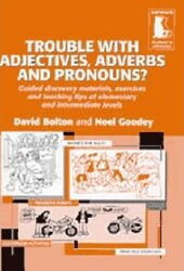 Trouble with Adjectives , Adverbs and Pronouns ? Guided Materials and Teaching Tips Elementary / Intermediate - фото обкладинки книги