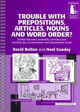 Trouble With Prepositions , Articles , Nouns and Word Order ? - Guided Materials at Elementary and Intermediate Levels - фото книги