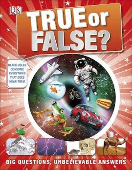 True or False? : Big Questions, Unbelievable Answers - фото книги