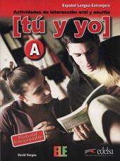 Tu y yo : actividades de interaccion oral y escrita: Level А - фото обкладинки книги