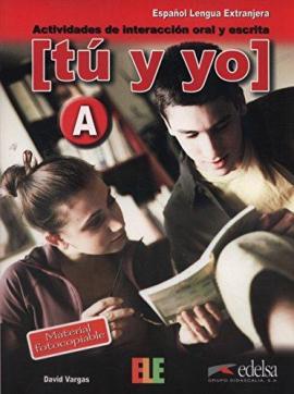 Tu y yo : actividades de interaccion oral y escrita: Level А - фото книги