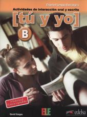 Tu y yo : actividades de interaccion oral y escrita: Level B (B1-B2) - фото обкладинки книги