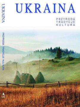 Ukraina - przyroda, tradycje, kultura - фото книги