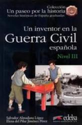 Un paseo por la historia : Un inventor en la Guerra Civil Espanola - фото обкладинки книги