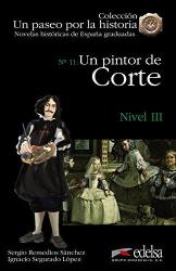 Un Paseo Por LA Historia : UN Pintor De Corte - фото обкладинки книги