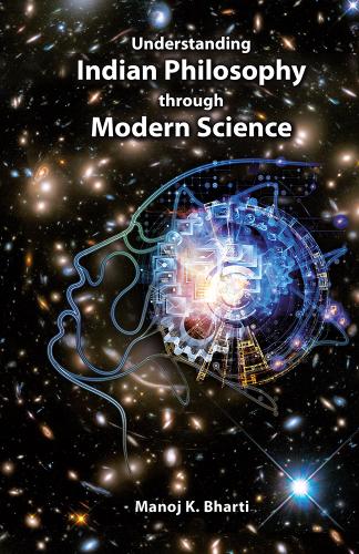 Книга Understanding Indian Philosophy through Modern Science